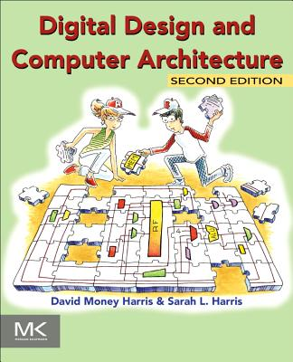 Digital Design and Computer Architecture By Harris, David/ Harris, Sarah