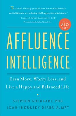 Affluence Intelligence By Goldbart, Stephen, Ph.D./ Difuria, Joan